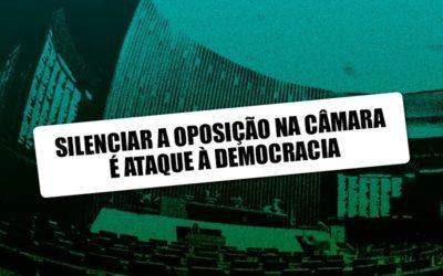 Silenciar a oposição na Câmara é ataque à democracia